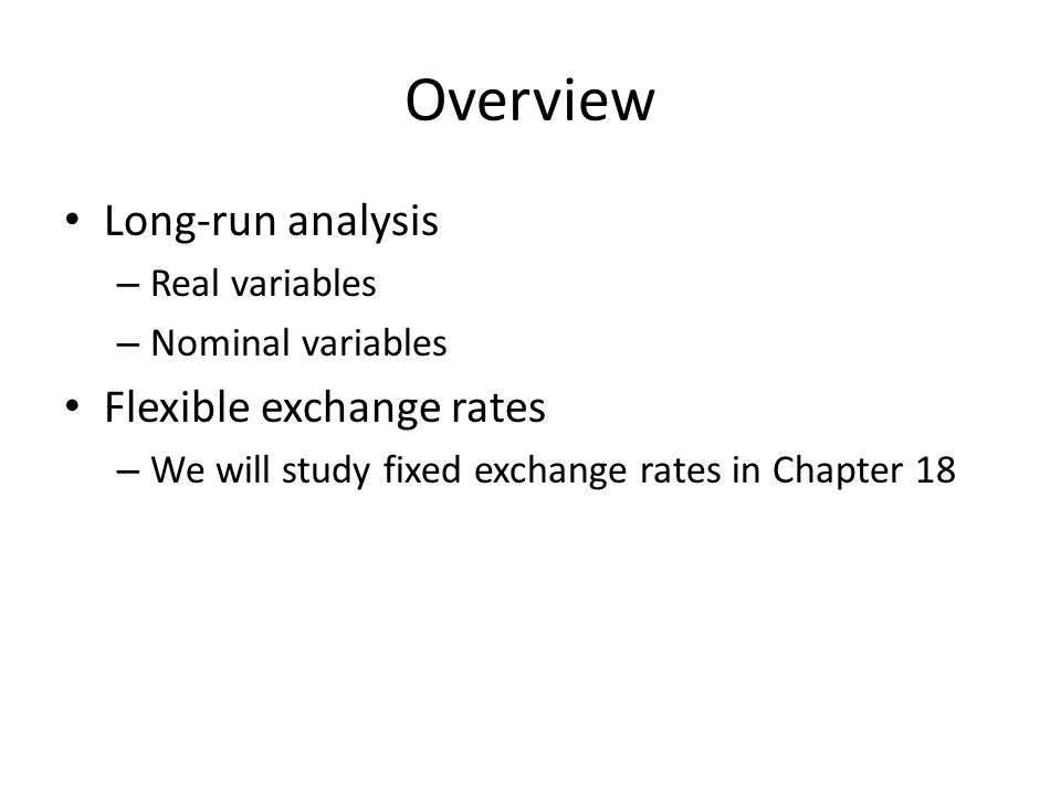 Overview Long-run analysis Flexible exchange rates Real variables