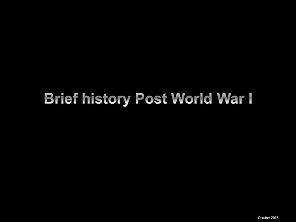 Brief history Post World War I