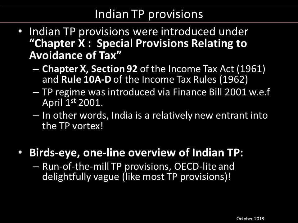 Indian TP provisions Indian TP provisions were introduced under Chapter X : Special Provisions Relating to Avoidance of Tax