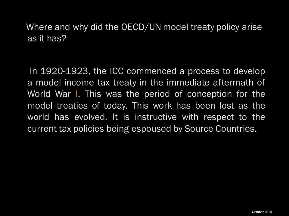 Where and why did the OECD/UN model treaty policy arise as it has