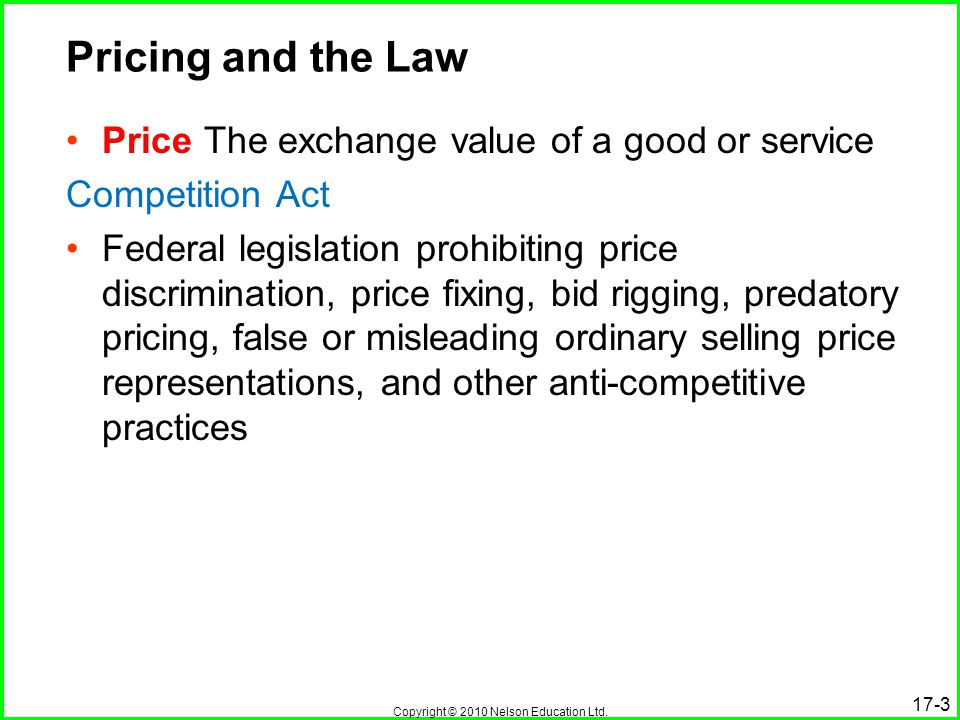 Pricing and the Law Price The exchange value of a good or service