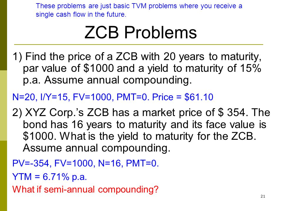 These problems are just basic TVM problems where you receive a single cash flow in the future.