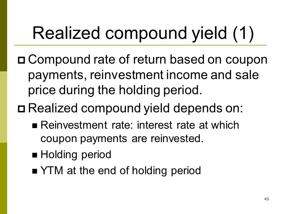 Realized compound yield (1)