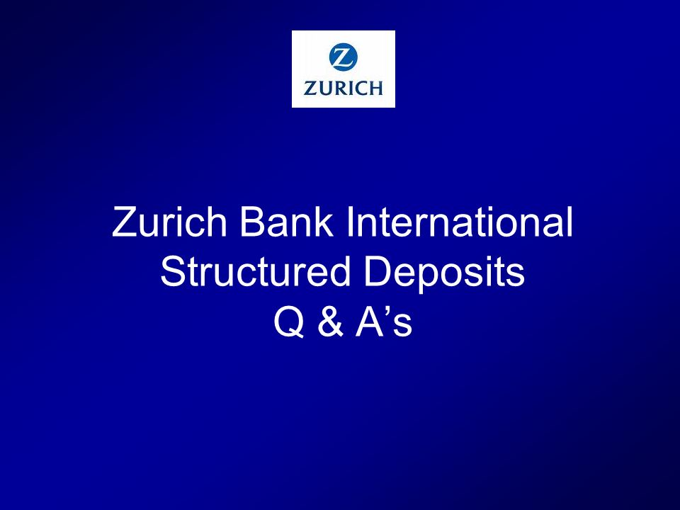 Zurich Bank International Structured Deposits Q & A's