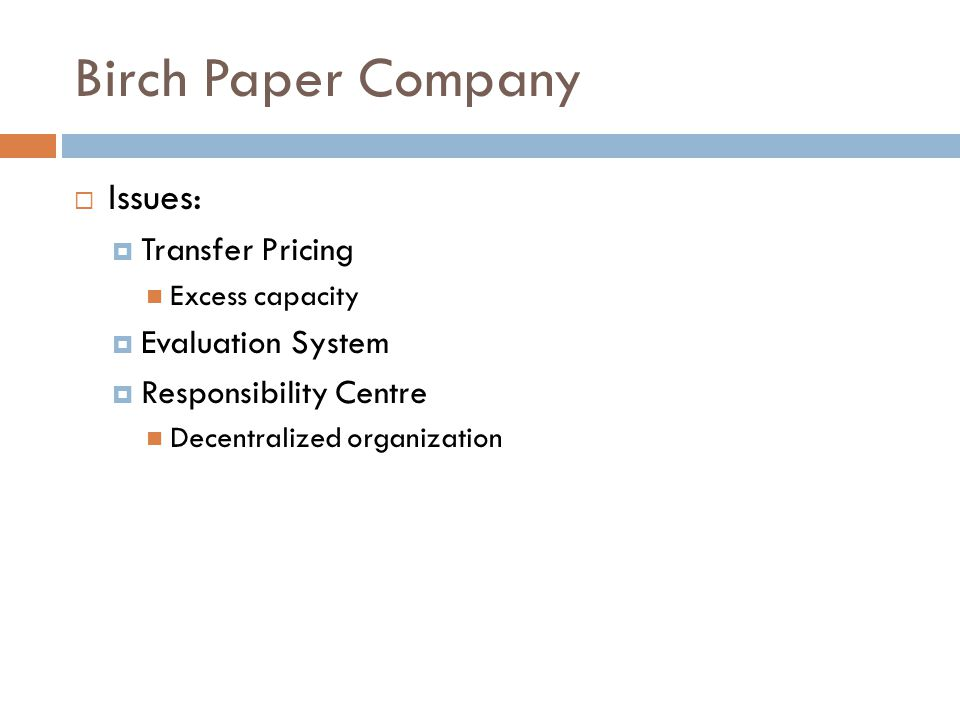 Birch Paper Company Issues: Transfer Pricing Evaluation System