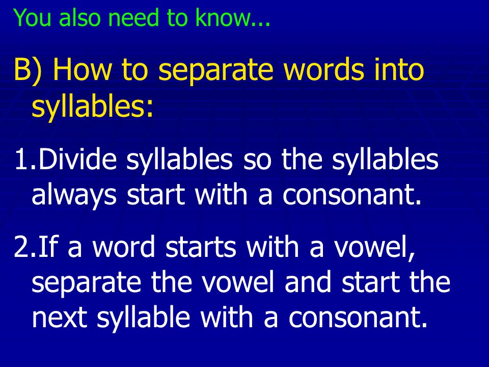 B) How to separate words into syllables: