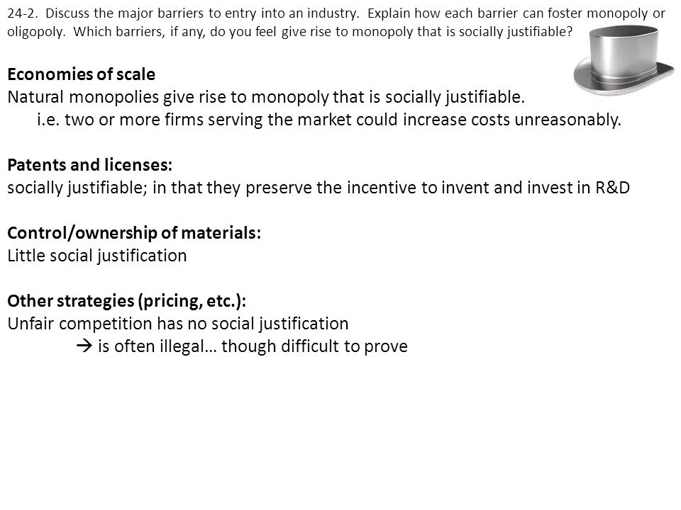 Natural monopolies give rise to monopoly that is socially justifiable.