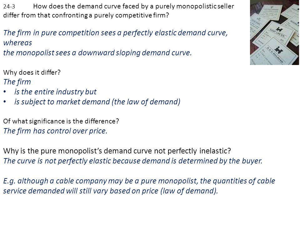 The firm in pure competition sees a perfectly elastic demand curve,