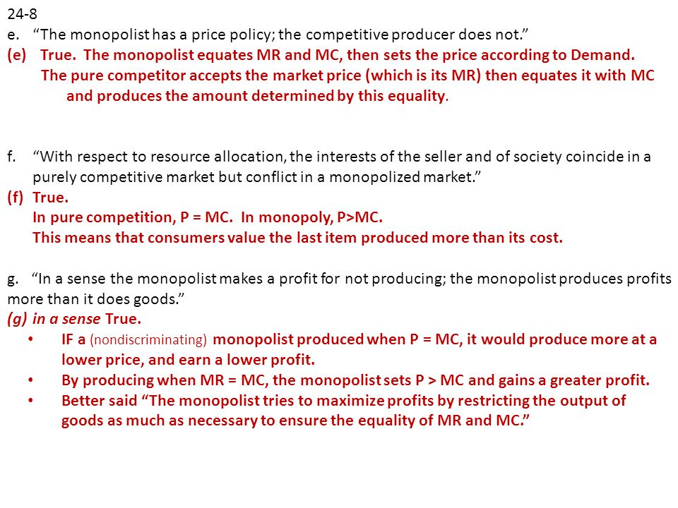 24‑8 The monopolist has a price policy; the competitive producer does not.