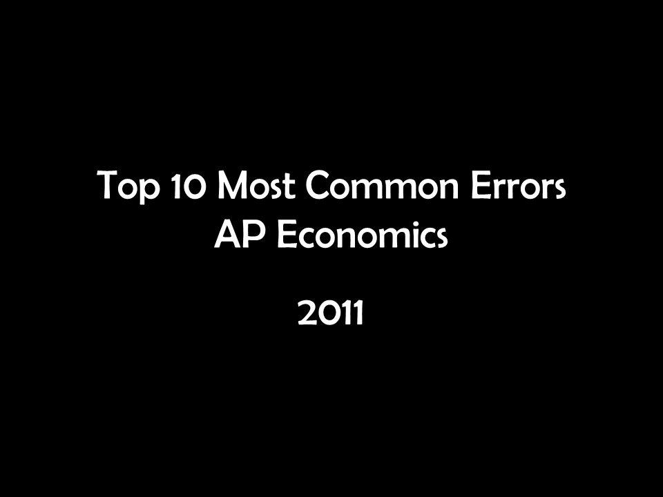Top 10 Most Common Errors AP Economics