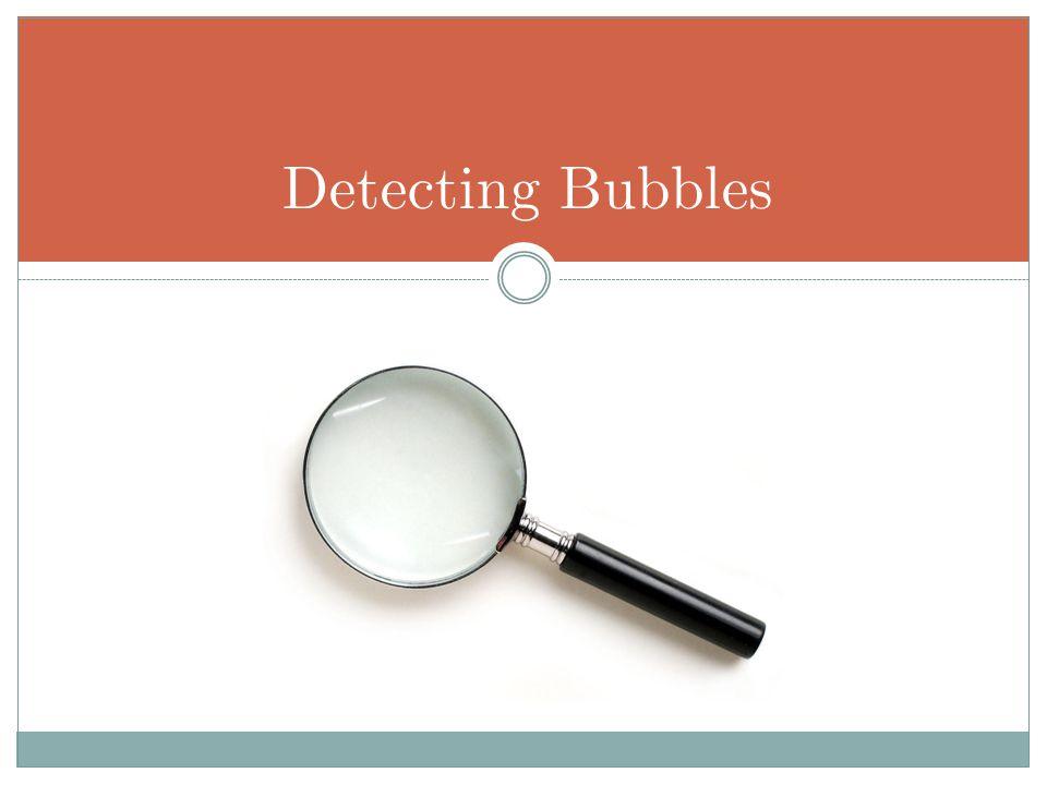 Detecting Bubbles