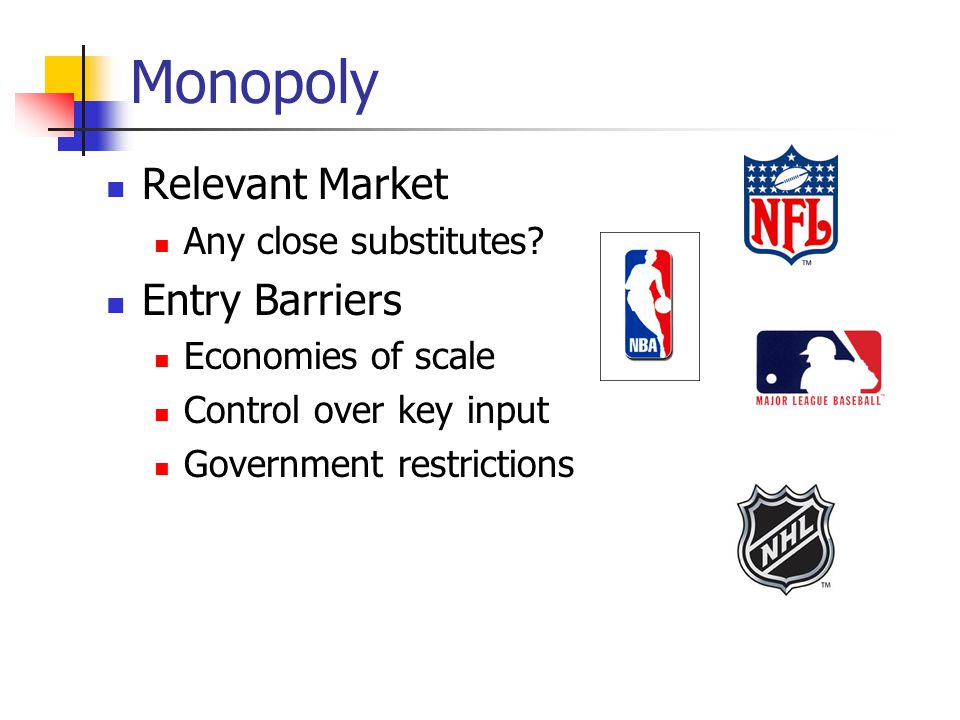 Monopoly Relevant Market Entry Barriers Any close substitutes