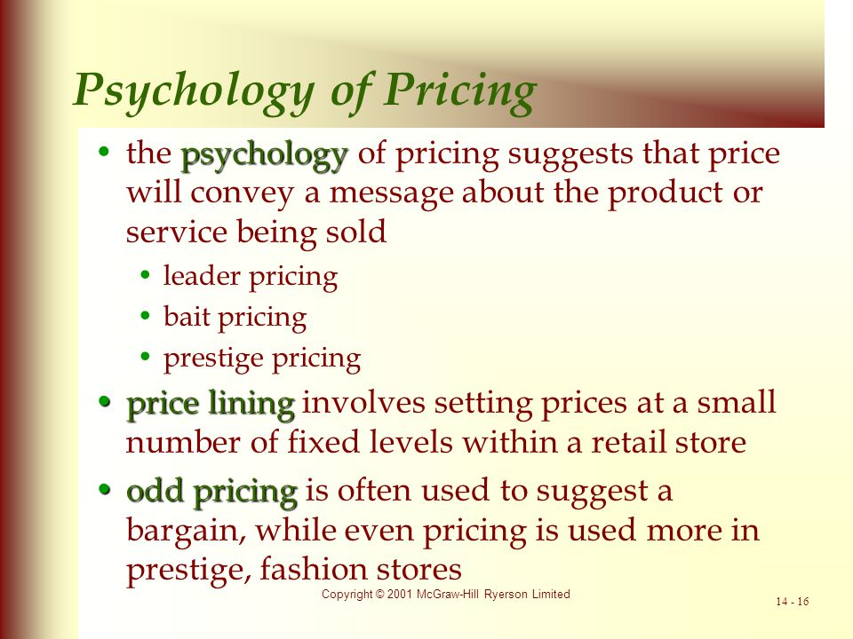 Psychology of Pricing the psychology of pricing suggests that price will convey a message about the product or service being sold.