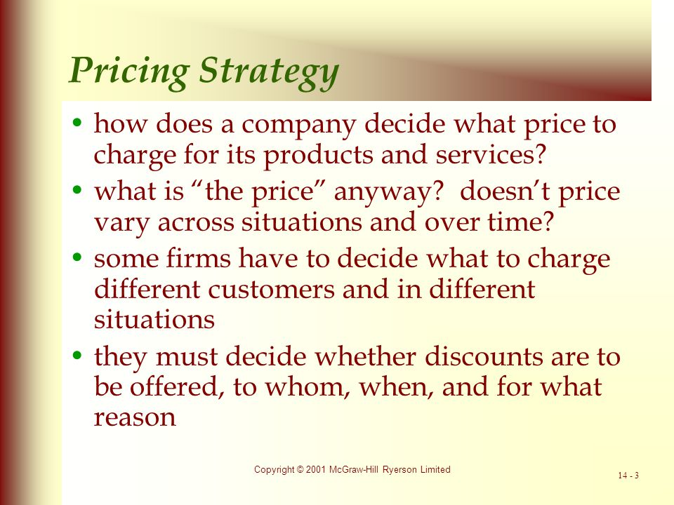 Pricing Strategy how does a company decide what price to charge for its products and services