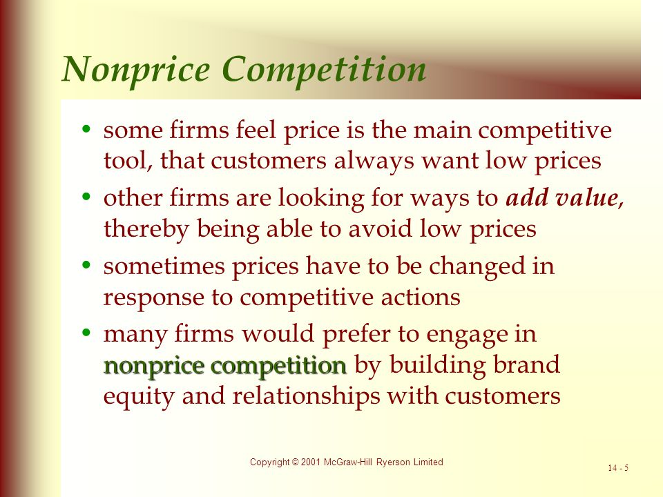 Nonprice Competition some firms feel price is the main competitive tool, that customers always want low prices.