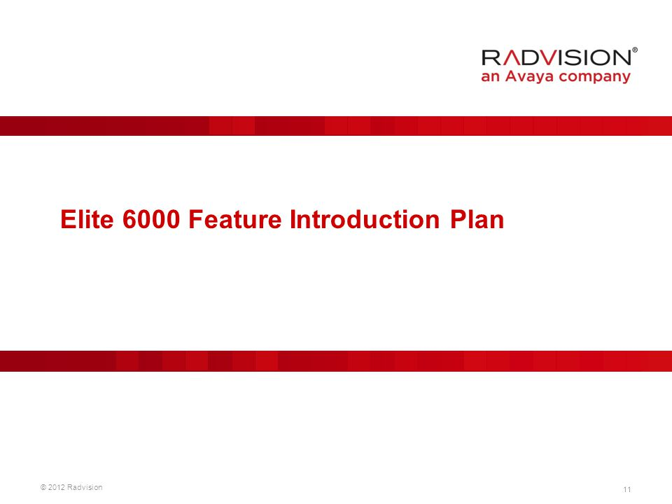 Elite 6000 Feature Introduction Plan