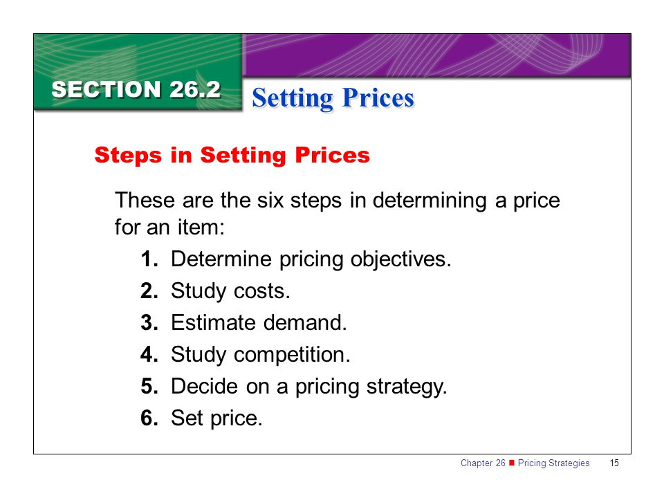 Setting Prices SECTION 26.2 Steps in Setting Prices