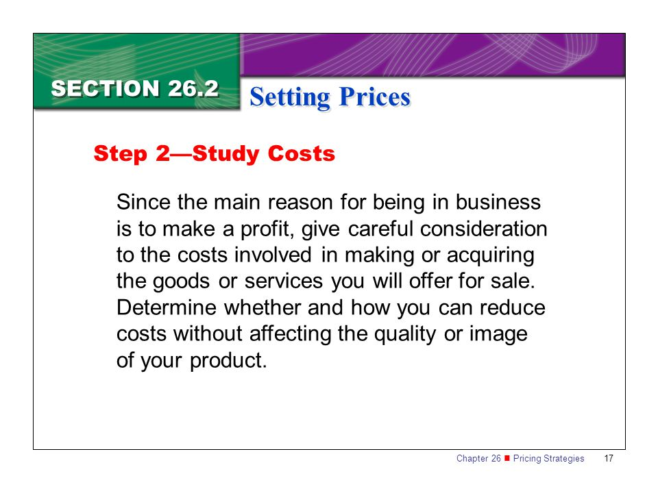 Setting Prices SECTION 26.2 Step 2—Study Costs