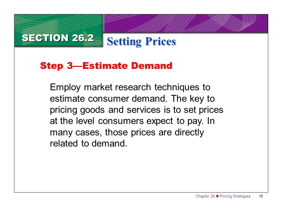 Setting Prices SECTION 26.2 Step 3—Estimate Demand