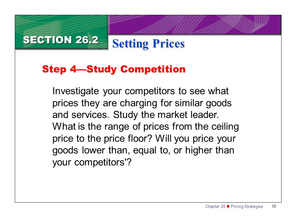 Setting Prices SECTION 26.2 Step 4—Study Competition