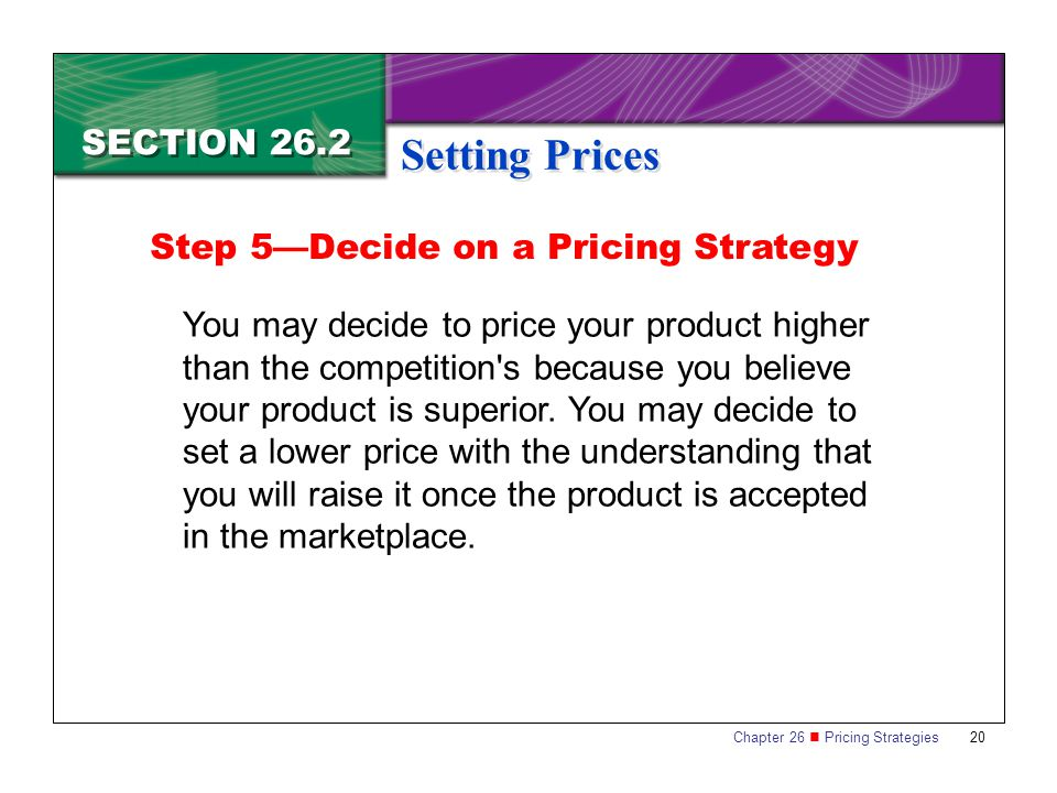 Setting Prices SECTION 26.2 Step 5—Decide on a Pricing Strategy