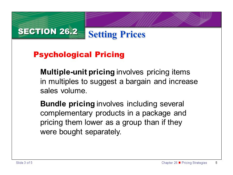 Setting Prices SECTION 26.2 Psychological Pricing