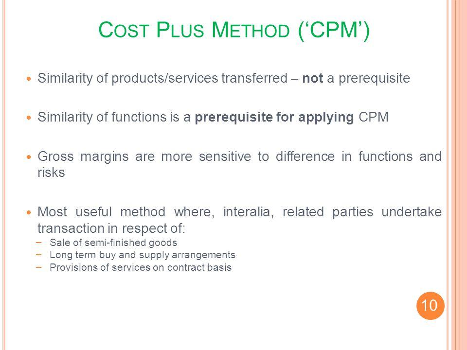 Cost Plus Method ('CPM')
