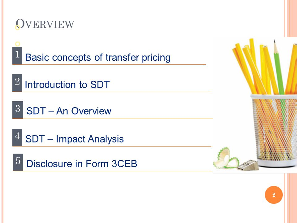 Overview 1 Basic concepts of transfer pricing 2 Introduction to SDT 3