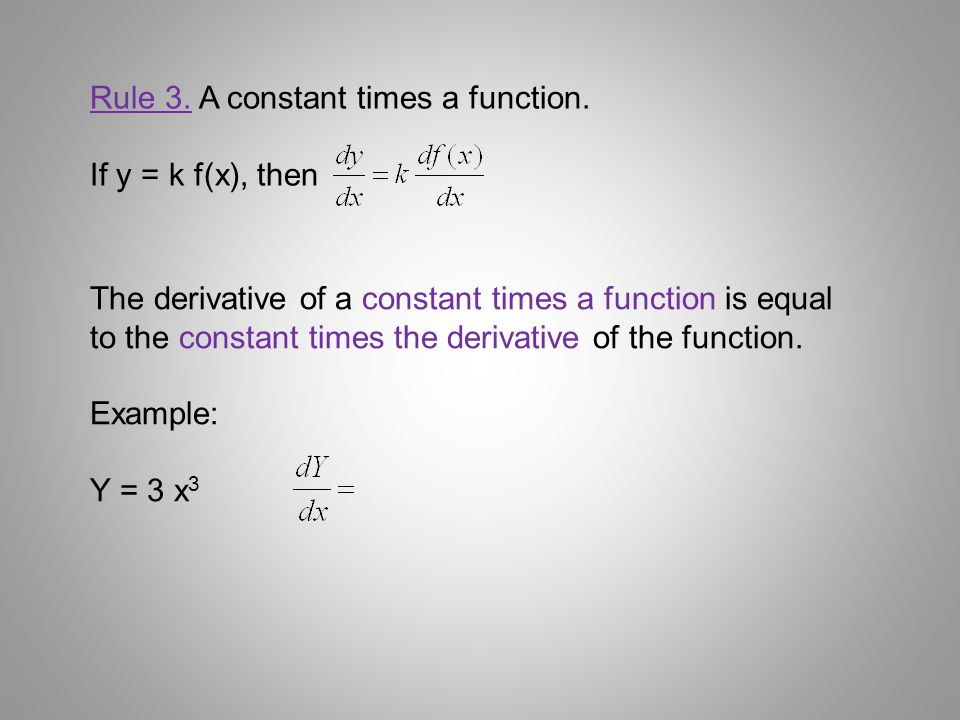Rule 3. A constant times a function.