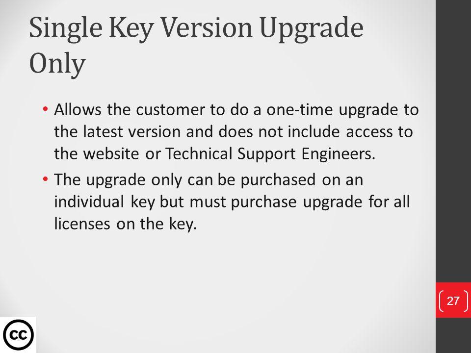 Single Key Version Upgrade Only