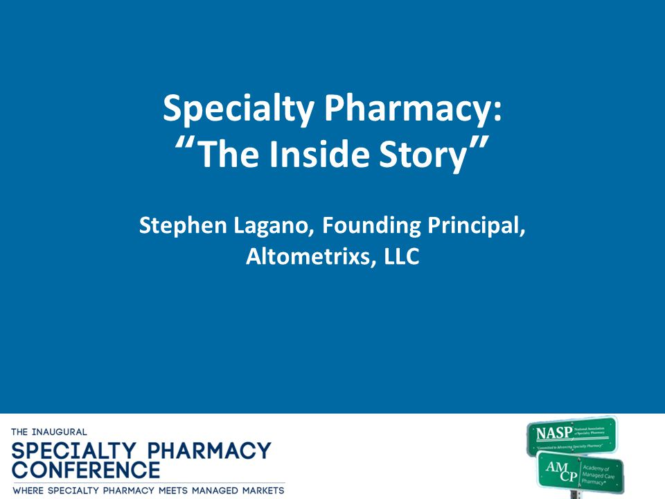 Specialty Pharmacy: The Inside Story