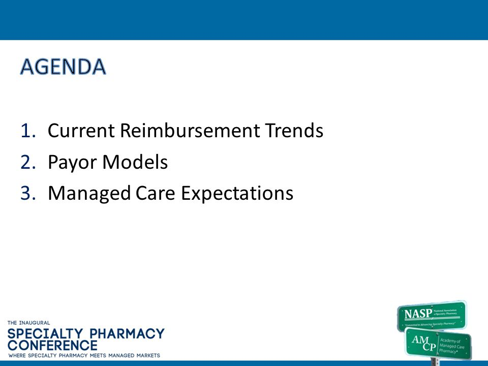 AGENDA Current Reimbursement Trends Payor Models