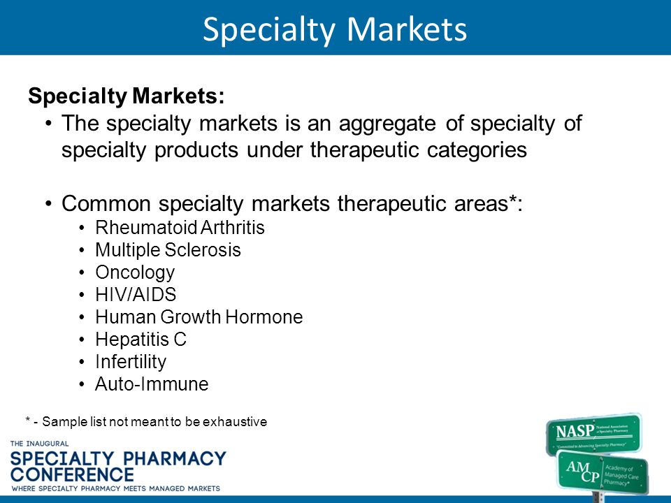 Specialty Markets Specialty Markets: