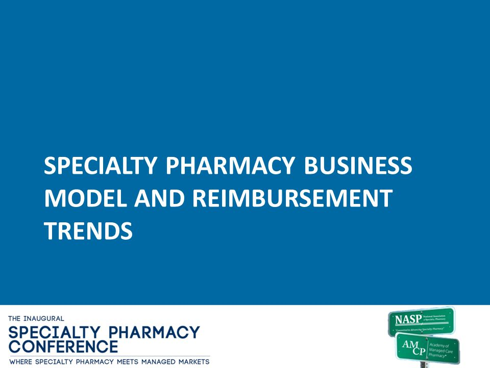 Specialty Pharmacy business Model and Reimbursement trends