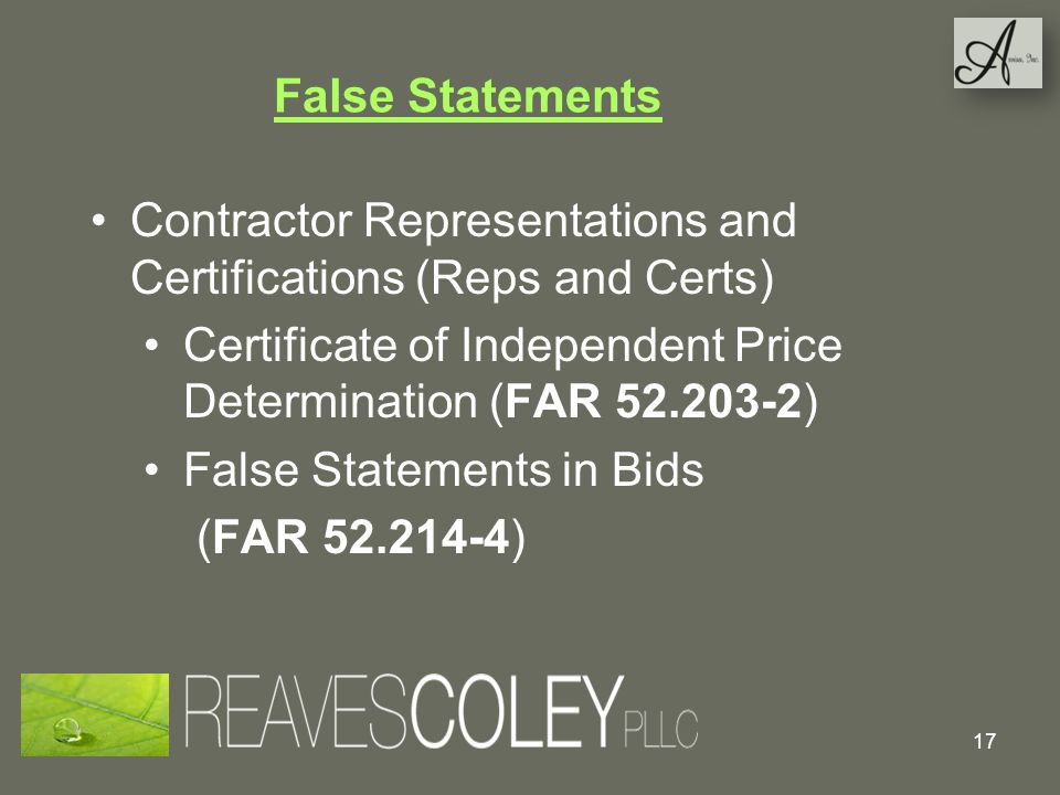 False Statements Contractor Representations and Certifications (Reps and Certs) Certificate of Independent Price Determination (FAR )