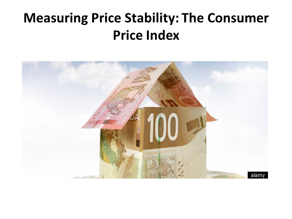 Measuring Price Stability: The Consumer Price Index