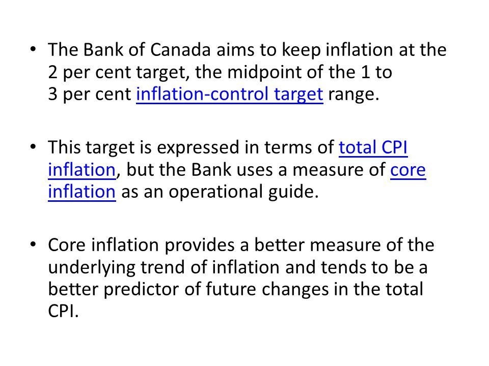 The Bank of Canada aims to keep inflation at the 2 per cent target, the midpoint of the 1 to 3 per cent inflation-control target range.