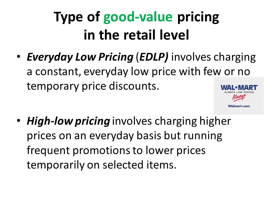 Type of good-value pricing in the retail level