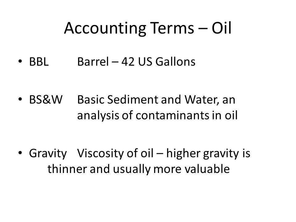 Accounting Terms – Oil BBL Barrel – 42 US Gallons