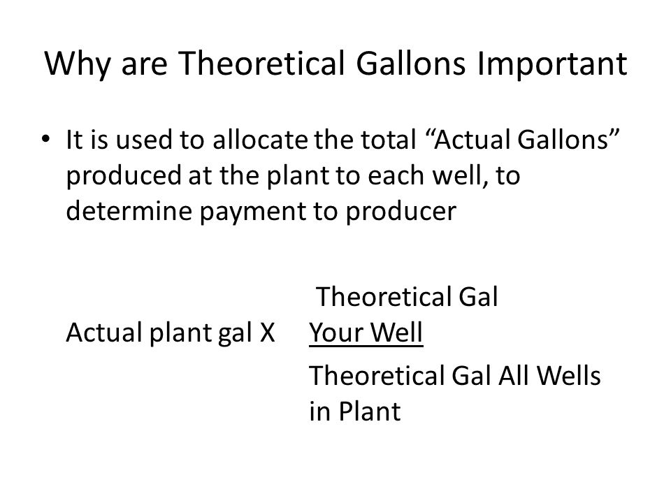 Why are Theoretical Gallons Important