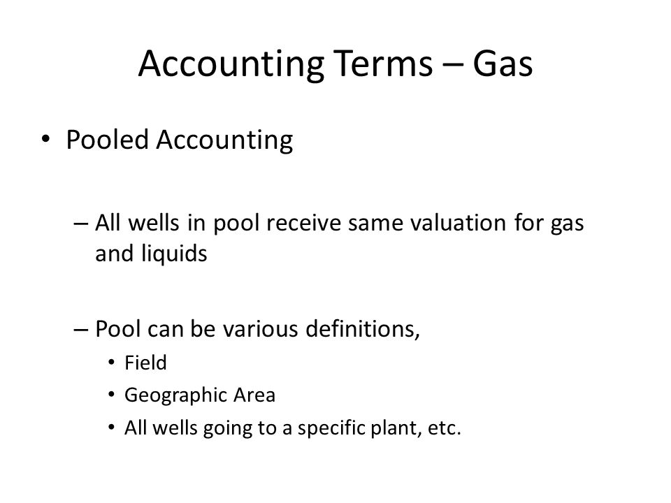 Accounting Terms – Gas Pooled Accounting
