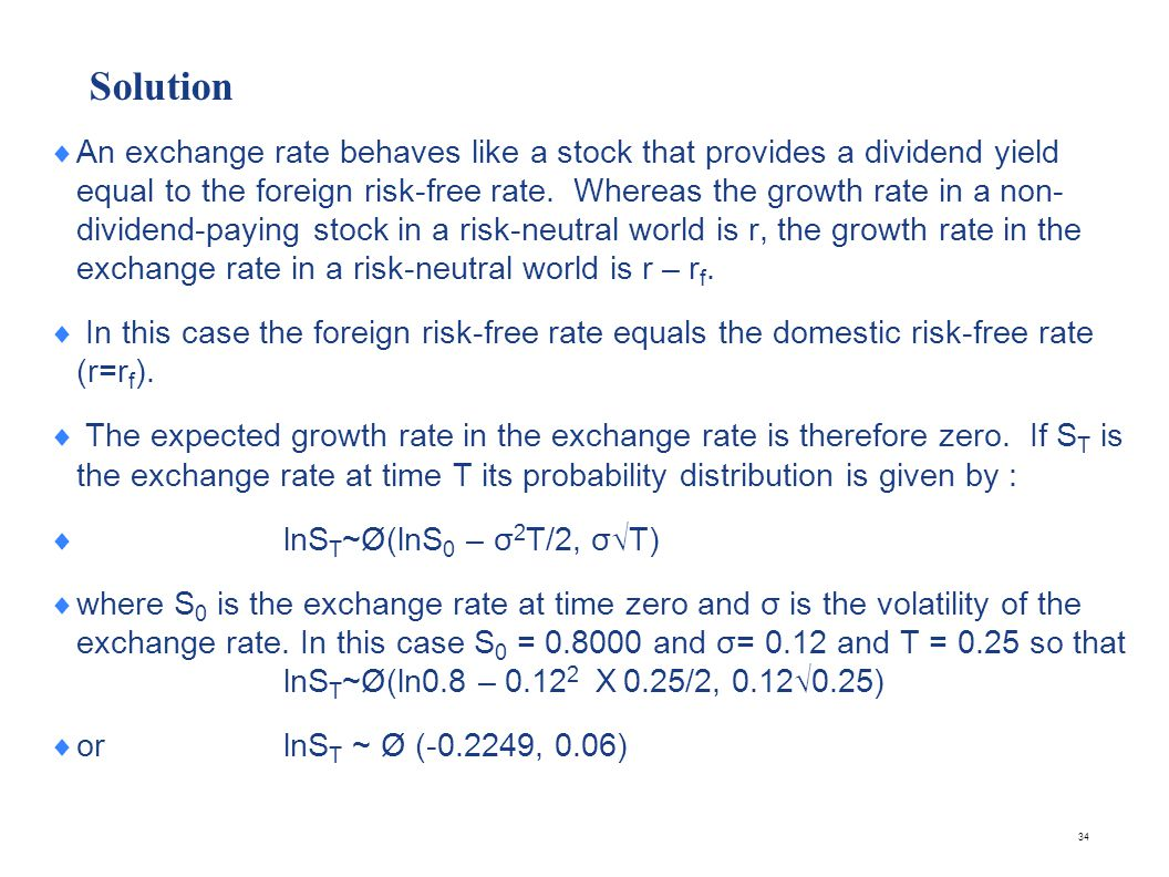 Cont.. (a) In 0.70 = The probability that ST < 0.70 is the same as the probability that lnST < It is.