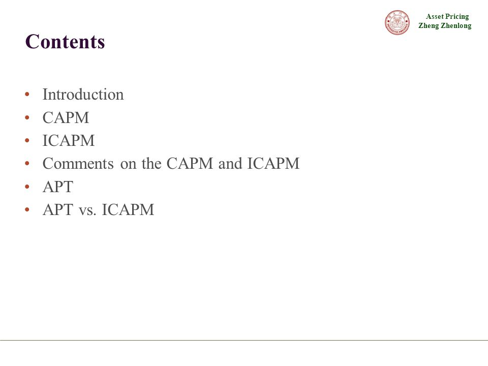 Contents Introduction CAPM ICAPM Comments on the CAPM and ICAPM APT