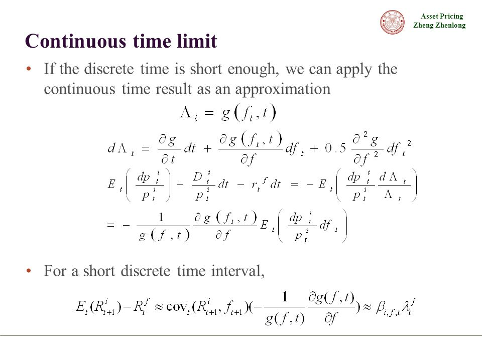 Continuous time limit If the discrete time is short enough, we can apply the continuous time result as an approximation.