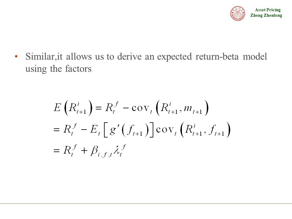Similar,it allows us to derive an expected return-beta model using the factors