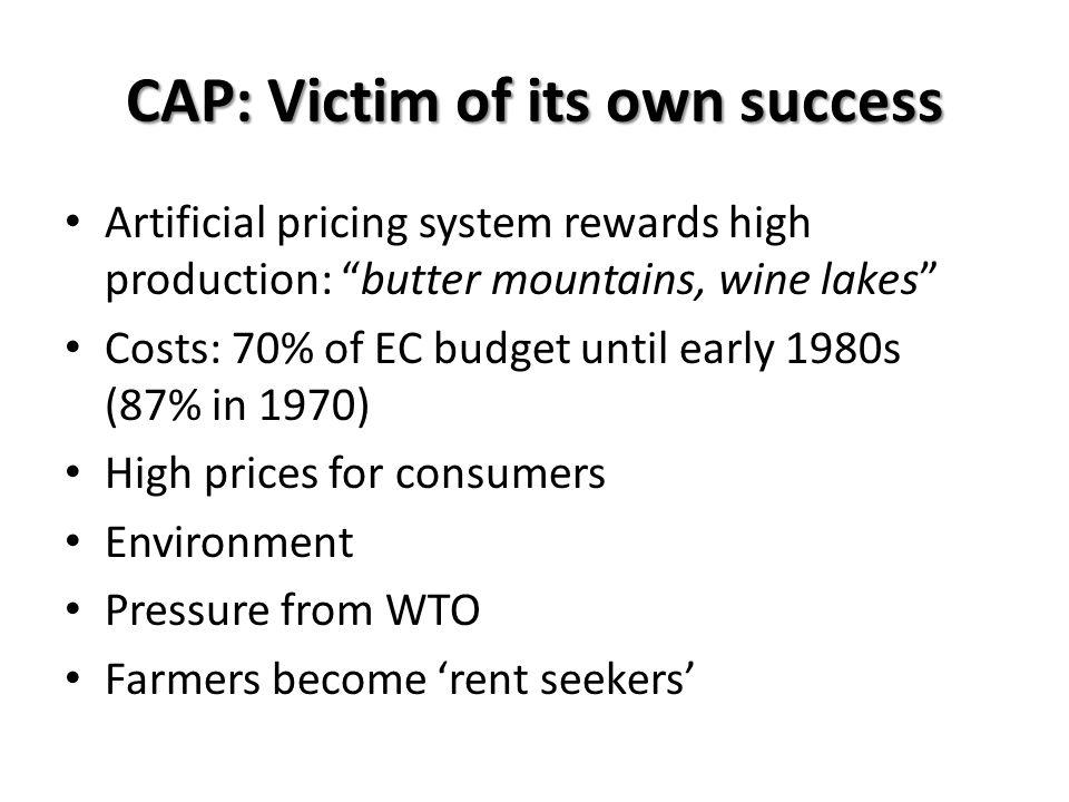 CAP: Victim of its own success