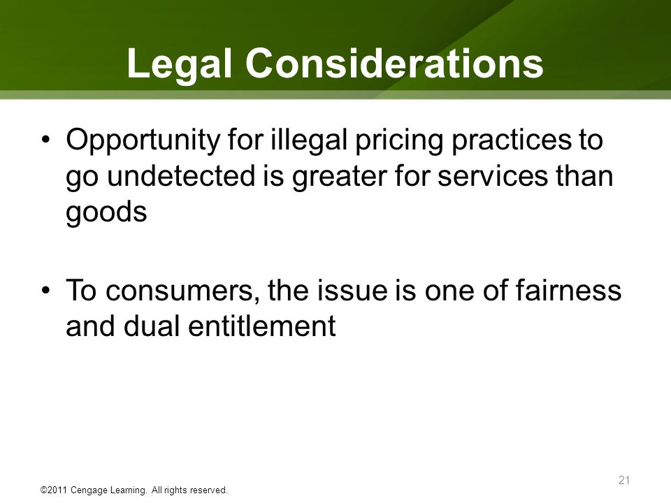 Legal Considerations Opportunity for illegal pricing practices to go undetected is greater for services than goods.