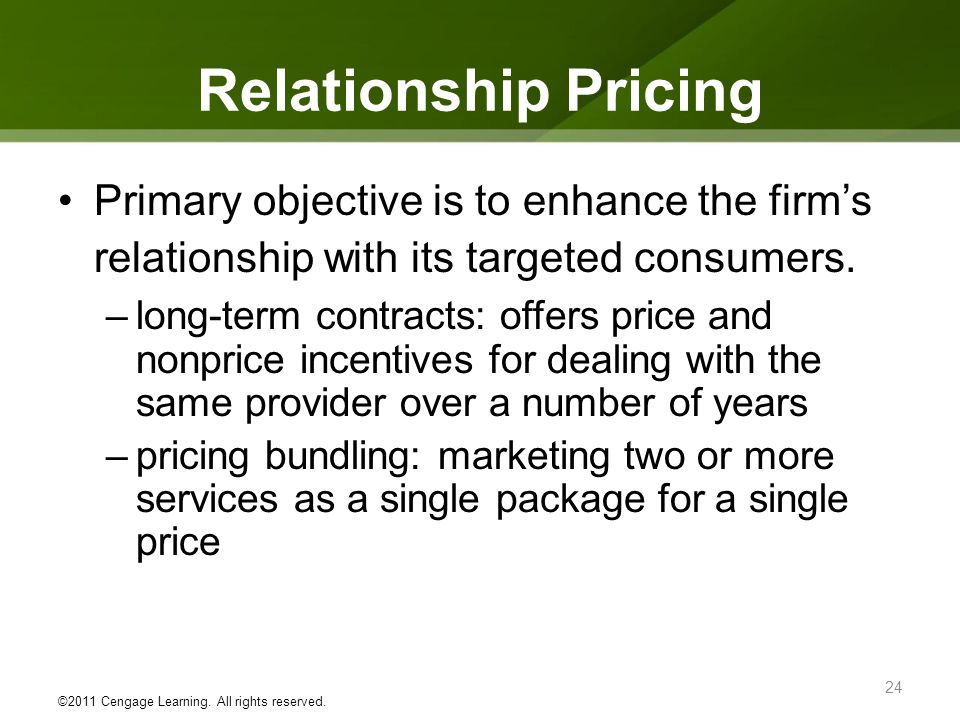 Relationship Pricing Primary objective is to enhance the firm's relationship with its targeted consumers.