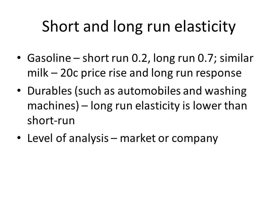 Short and long run elasticity