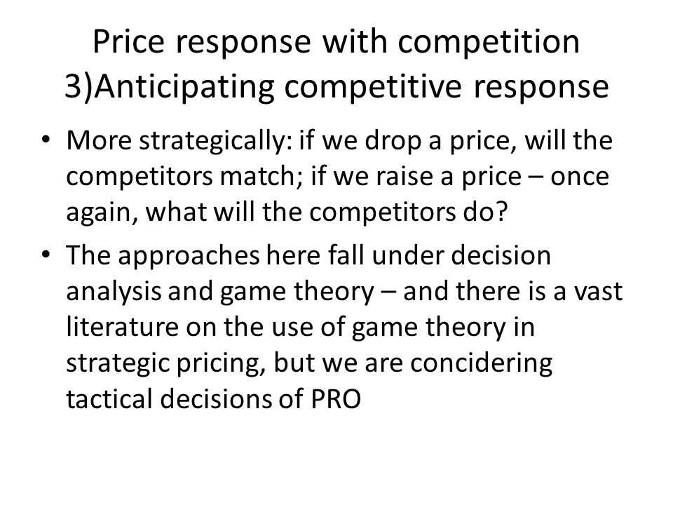 Price response with competition 3)Anticipating competitive response